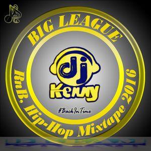 DJ Kenny - Big League (RnB Hip-Hop Mixtape 2016)