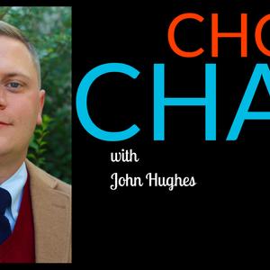 Choir Chat, with John Hughes