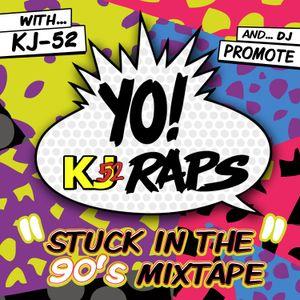 """Stuck in the 90's Mixtape - Side """"B"""" - YO! KJ RAPS - Dj Promote"""