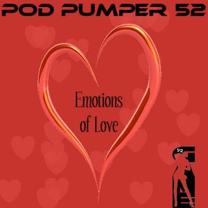 Pod Pumper 52-Emotions of love 2017