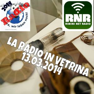 LA RADIO IN VETRINA 13-03-2014 part1