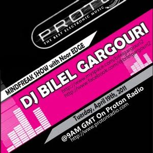 MindFreak Show With GuestMix DJ Bilel Gargouri Hosted By Noor Edge EXCL On Proton Radio!(2011-04-19)