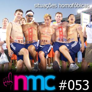 NMC #053 - Situações Homofóbicas