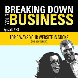 Admit It! Your Website Sucks. | Guest: Chris Arndt | Ep. 83