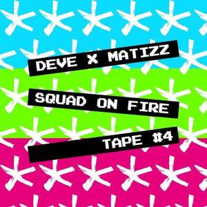 Deve & Matizz - Squad On Fire Tape #4