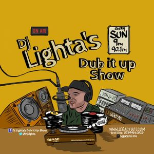 Dj Lighta's Dub It Up Show- 22.11.15- Legacy 90.1 FM