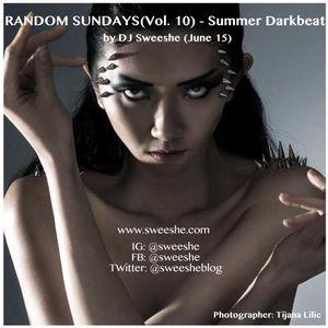 Random Sundays (Vol. 10) - Summer Darkbeat by DJ Sweeshe (June 15)