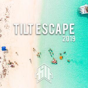TILT ESCAPE 2019 PARTY MIX