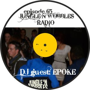 [Episode 65] Jungle'n'Wobbles Radio DjGuest: EPOKE'