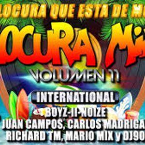 LOCURA MIX 11 by: Boyz-II-Noize, Juan Campos, Carlos Madrigal, Richard TM, Mario Mix y DJ90