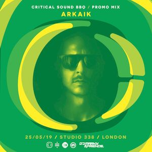 Critical Sound Summer Sonics BBQ London | 25th May | Promo Mix | Arkaik