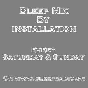Bleep Mix By Installation Vol.119 (14.7.12)