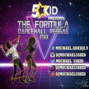 DJ Michael5skid Presents: The Formula (DancehallReggae Mix)