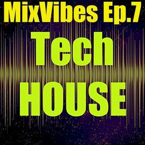 MixVibes Episode N°7 TECH HOUSE
