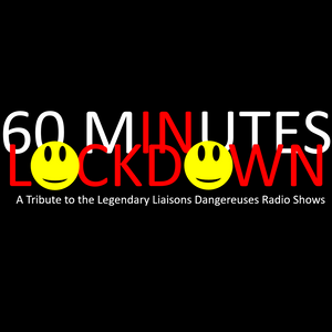 60 Minutes in Lockdown - Episode 17 - A Tribute to the Legendary Liaisons Dangereuses Radio Shows