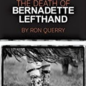 The Death of Bernadette Lefthand, Interview with author Ron Querry, broadcast October 15, 2019