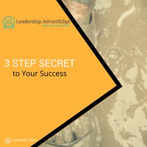 LA 025: The Three Step Secret to Your Success