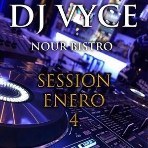 Session 4 Enero 2018 By DJ VYCE