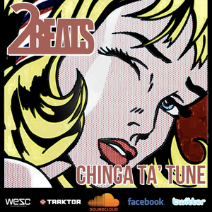 2BEATS - Chinga Ta' Tune (Minimix)