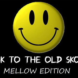Back To The Old Skool - Mellow Edition by Mickey Jay