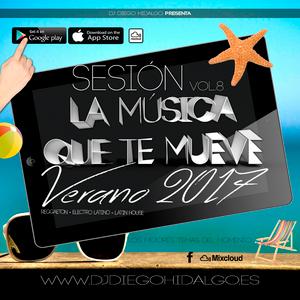 Diego Hidalgo - La Música Que Te Mueve Vol.8 (Verano 2017)