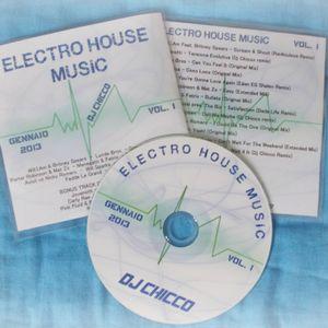 ELECTRO HOUSE MUSIC VOL. 1 - January 2013 - Dj Chicco
