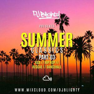 #SummerClassics Part.03 // R&B & Hip Hop // Instagram: djblighty
