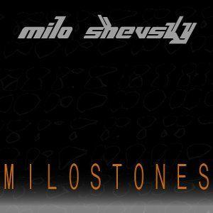 Milo Shevsky pres. - MILOSTONES 001_2011