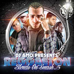 Dj Amo - Reggaeton Blends On Smash 5 (Full Mixtape Leak) by