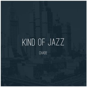 CHADE - KIND OF JAZZ