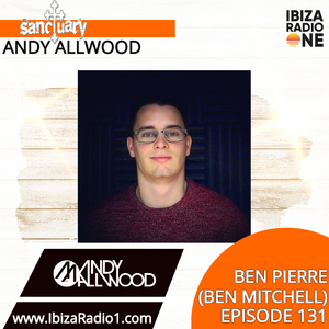 Sanctuary Show 131 with Guest Mix by Ben Pierre (Ben Mitchell) ~ Ibiza Radio 1 ~ 01/12/19
