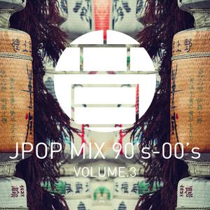 JPOP MIX 90'S-00'S VOLUME.3