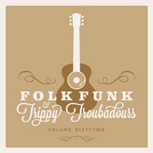FOLK FUNK & TRIPPY TROUBADOURS VOLUME 62