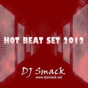 HOT BEAT SET 2012 - DJ SMACK