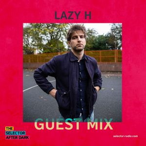 Selector After Dark - Lazy H