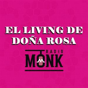 El Living de Doña Rosa - 28 de Julio del 2017 - Radio Monk