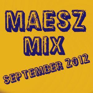 Maesz mix September 2012