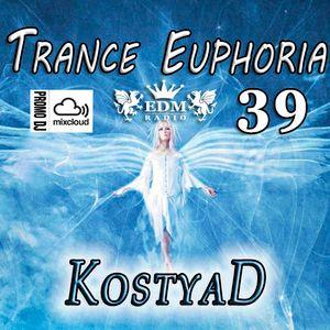 KostyaD - Trance Euphoria #039 [29.11.2014]