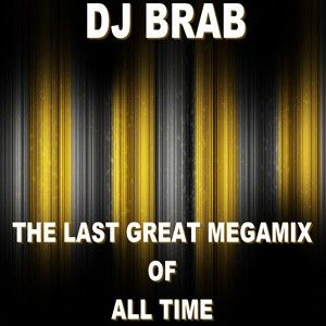 DJ Brab - The Last Great Megamix Of All Time (Section Mixes Of All Time)