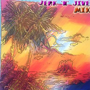 Jerk'n'Jive Mix