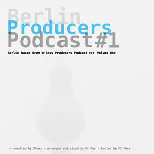 BPP#1 > Berlin Producers Podcast >> Volume One >>> Mix: Mr.Kay / Host: MC Mace