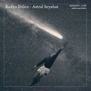 Radyo Etilen - Astral Seyahat