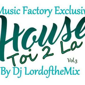 Music Factory Exclusive-House Toi 2 La III By Dj LordoftheMix