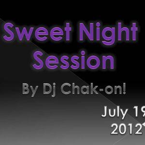 Sweet Night Session By Dj Chak-on!