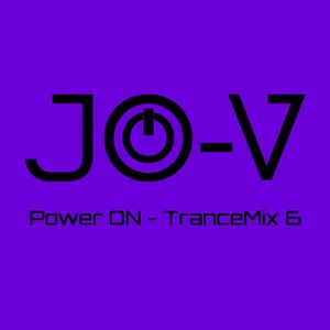 JO-V - Power ON - Trance Mix 6