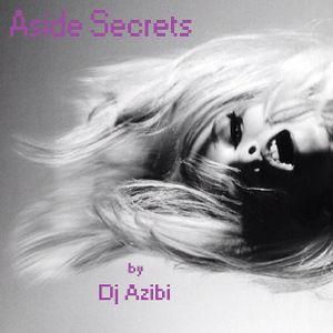 Aside Secrets By Dj Azibi