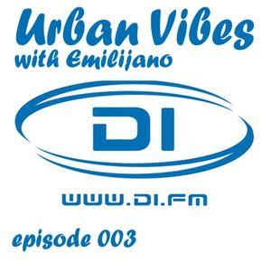 Emilijano - Urban Vibes episode 003 [DI.FM]