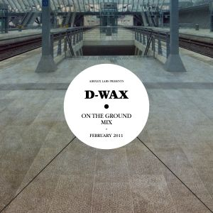 D-Wax - On The Ground Mix