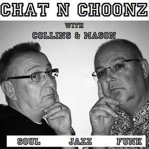 Collins & Mason 08-07-17 Chat n Choonz