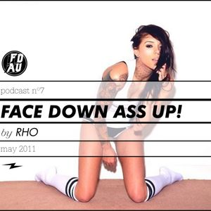 Face Down Ass Up Podcast Vol. 7 / May 11 / by RHO